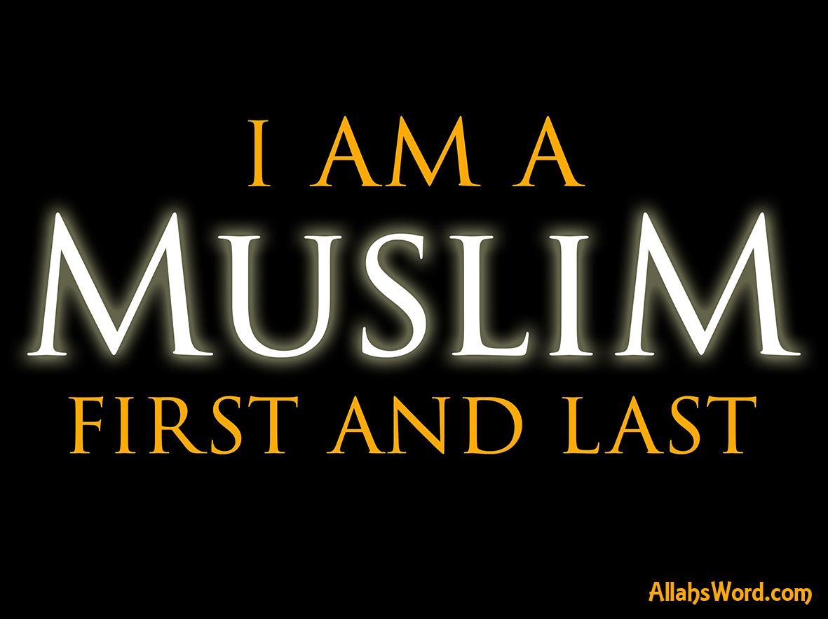 I Am A Muslim First Last Wallpaper